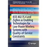 IEEE 802.15.4 and ZigBee as Enabling Technologies for Low-Power Wireless Systems with Quality-of-Service Constraints...