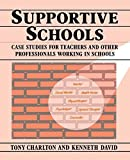 img - for Supportive Schools: Case Studies for Teachers and Other Professionals Working in Schools by Tony Charlton (1990-09-11) book / textbook / text book