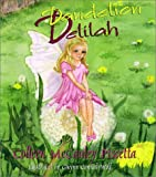 Dandelion Delilah : The Tale of the Dandelion Fairies
