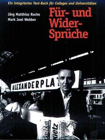 Fur- und Wider-Spruche: Ein integriertes Text-Buch fur Colleges und Universitaten (Yale Language Series)