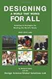 img - for Designing a World that Works For All: Solutions & Strategies for Meeting the World's Needs - 2005-2013 Labs book / textbook / text book