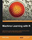 img - for Machine Learning with R book / textbook / text book