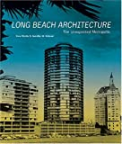 Search : Long Beach Architecture: The Unexpected Metropolis (California Architecture and Architects)