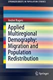 img - for Applied Multiregional Demography: Migration and Population Redistribution (SpringerBriefs in Population Studies) book / textbook / text book