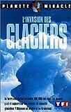echange, troc L'invasion des glaciers [VHS]