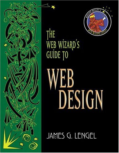 Web Wizards Guide to Web Design, JAMES G. LENGEL