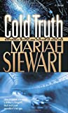Cold Truth: A Novel (0345476654) by Stewart, Mariah