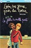 echange, troc Thierry Lenain - Loin des yeux, près du coeur Suivi de La fille de nulle part