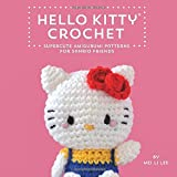 Hello Kitty Crochet: Supercute Amigurumi Patterns for Sanrio Friends