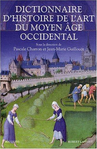 Dictionnaire d'Histoire de l'Art au Moyen Age