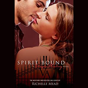 Spirit Bound: Vampire Academy, Book 5 | [Richelle Mead]