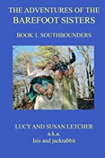 The Adventures of the Barefoot Sisters, Book 1: Southbounders