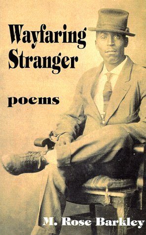 Wayfaring Stranger-Poems, M. Rose Barkley