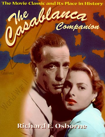 The Casablanca Companion The Movie Classic and Its Place in History096285316X : image