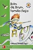 img - for Brim De Brum, Tornillo Flojo/ Brim De Brum, Lose Screw (Spanish Edition) book / textbook / text book