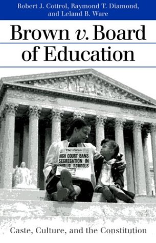 Brown V. Board of Education: Caste, Culture, and the Constitution (Landmark Law Cases & American Society)