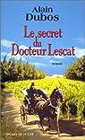 Le Secret du Docteur Lescat par Dubos