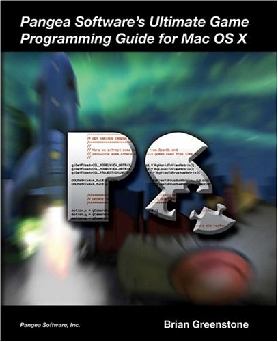 Pangea Software's Ultimate Game Programming Guide for Mac OS X