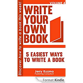 Write Your Own Book: 5 Easiest Ways to Write Your Book [FREE Bonus Audio Inside!]: Discover How to Write Your Book in 7 Days or Less! (English Edition)