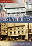 img - for Boston's North End (MA) (Then and Now) book / textbook / text book
