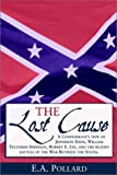 The Lost Cause the Standard Southern History of the War of the Confederates (0517160102) by Pollard, Edward A.