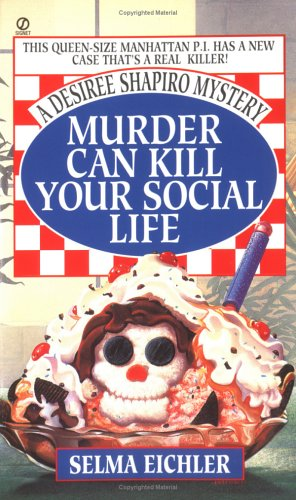 Image for Murder Can Kill Your Social Life (Desiree Shapiro Mystery)