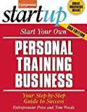 img - for Start Your Own Personal Training Business: Your Step-By-Step Guide to Success (StartUp Series) by Entrepreneur Press (2012-05-08) book / textbook / text book