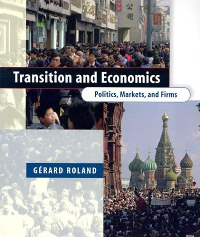 Transition and Economics: Politics, Markets, and Firms (Comparative Institutional Analysis)
