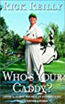 Who's Your Caddy?: Looping for the Gr...