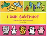 I Can Subtract from 1 to 10: Flip-card Fun with Number Games (0753404184) by Nilsen, Anna