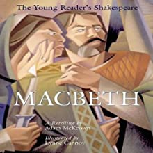 Young Readers Shakespeare: Macbeth (       UNABRIDGED) by Adam McKeown Narrated by Roscoe Orman