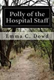 img - for Polly of the Hospital Staff book / textbook / text book