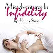 Misadventures In Infidelity | [Johnny Stone]