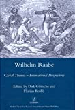 img - for Wilhelm Raabe: Global Themes - International Perspectives (Legenda) book / textbook / text book