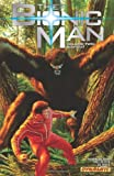 The Bionic Man Volume 2: Bigfoot TP (1606904191) by Hester, Phil