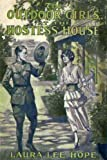 The Outdoor Girls at the Hostess House (Illustrated) (The Outdoor Girls Series)