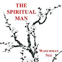 The Spiritual Man Audiobook by Watchman Nee Narrated by Josh Miller