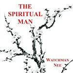The Spiritual Man | Watchman Nee