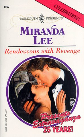 Rendezvous with Revenge (Harlequin Presents, No 1967), Miranda Lee