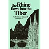 Rhine Flows into the Tiber: History of Vatican IIby Ralph M. Wiltgen