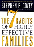 The 7 Habits of Highly Effective Families (0307440850) by Stephen R. Covey