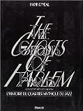 echange, troc Hank O'Neal - The Ghosts of Harlem. L'Histoire du quartier mythique du jazz