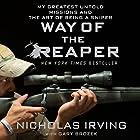 Way of the Reaper: My Greatest Untold Missions and the Art of Being a Sniper Hörbuch von Nicholas Irving, Gary Brozek Gesprochen von: Jeff Gurner