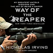 Way of the Reaper: My Greatest Untold Missions and the Art of Being a Sniper Audiobook by Nicholas Irving, Gary Brozek Narrated by Jeff Gurner