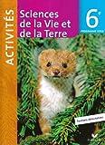 echange, troc Monique Dupuis, Collectif - Sciences de la Vie et de la Terre 6e Activités : Programme 2009