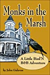 Monks in the Marsh: A Little Bird'N B&B Adventure