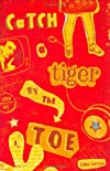 Catch a Tiger by the Toe