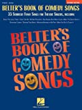 img - for Belter's Book of Comedy Songs: 35 Seriously Funny Songs for Theatre Singers Second Edition book / textbook / text book