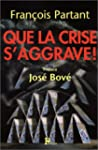 Que la crise s'aggrave !