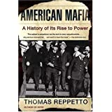 "American Mafia: A History of Its Rise to Powervon ""Thomas Repetto"""